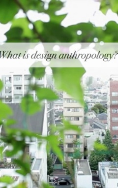 What is design anthropology?
